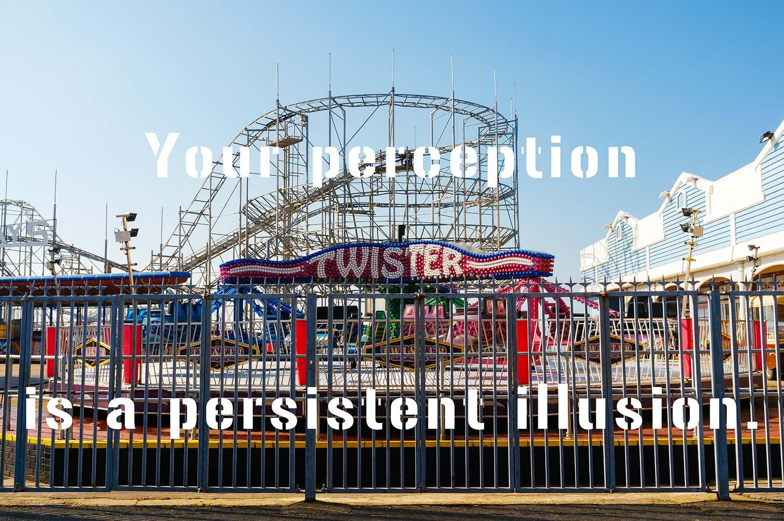 Persistent Illusion
